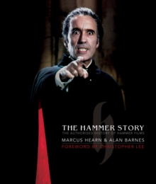 Hammer Story : The Authorised History of Hammer Films, Hardback Book