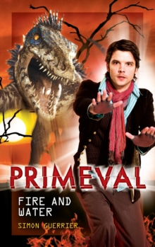 Primeval - Fire and Water, Hardback Book