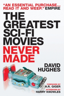 Greatest Sci-Fi Movies Never Made, Paperback Book