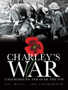Charley's War (Vol. 6) - Underground and Over the Top, Hardback Book