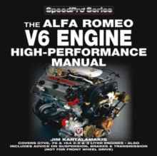 Alfa Romeo V6 Engine - High Performance Manual : Covers GTV6, 75 & 164 2.5 & 3 Liter Engines - Also Includes Advice on Suspension, Brakes & Transmission (not for Front Wheel Drive), Paperback Book