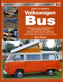 How to Restore Volkswagen (bay Window) Bus : Enthusiast's Restoration Manual, Paperback Book