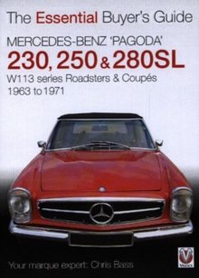 Mercedes Benz Pagoda 230SL, 250SL and 280SL Roadsters and Coupes : W113 Series Roadsters and Coupes 1963 to 1971, Paperback Book