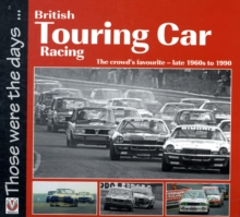 British Touring Car Racing : The Crowd's Favourite - Late 1960s to 1990, Paperback Book