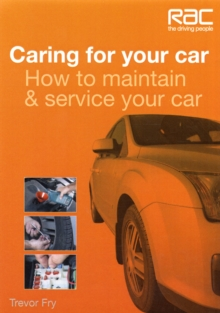 Caring for Your Car : How to Maintain & Service Your Car, Paperback Book