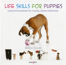 Life Skills for Puppies : Laying the Foundation for a Loving, Lasting Relationship, Paperback Book