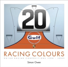 Racing Colours : Motor Racing Compositions 1908-2009, Hardback Book