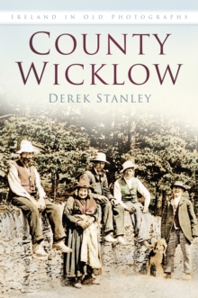 County Wicklow : Ireland in Old Photographs, Paperback / softback Book