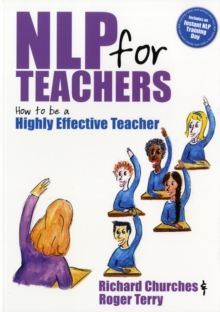 The NLP for Teachers : How to be a Highly Effective Teacher, Paperback Book
