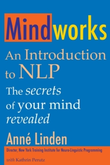 Mindworks : An Introduction to NLP, Paperback Book