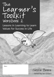 The Learner's Toolkit : Lessons in Learning to Learn, Values for Success in Life Student Workbook Bk. 2, Paperback Book