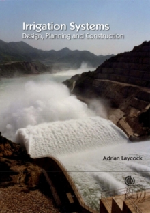 Irrigation Systems : Design, Planning and Construction, Paperback / softback Book