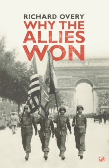 Why the Allies Won, Paperback Book