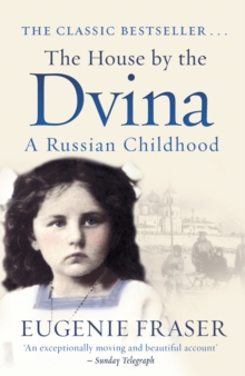 The House by the Dvina : A Russian Childhood, Paperback Book