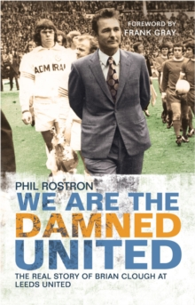 We are the Damned United : The Real Story of Brian Clough at Leeds United, Paperback Book
