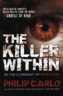 The Killer Within : In the Company of Monsters, Paperback Book