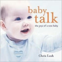 Baby Talk : The Joys of a New Baby, Hardback Book