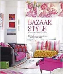 Bazaar Style : Decoratiing with Market and Vintage Finds, Hardback Book
