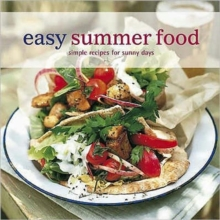 Easy Summer Food : Simple Recipes for Sunny Days, Paperback Book