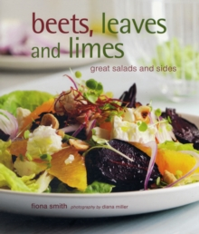 Beets, Leaves and Limes : Great Salads and Sides, Hardback Book