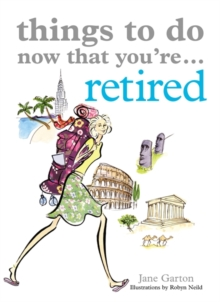 Things to Do Now That You're Retired, Paperback Book