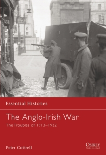 The Anglo-Irish War : The Troubles of 1913-1922, Paperback Book