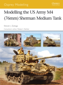 Modelling the Us Army M4 (76mm) Sherman Medium Tank, Paperback Book