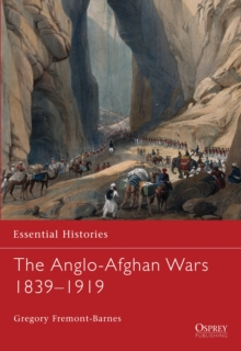 The Anglo-Afghan Wars : 1839-1919, Paperback Book