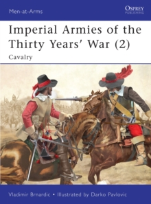Imperial Armies of the Thirty Years' War : Cavalry v. 2, Paperback Book