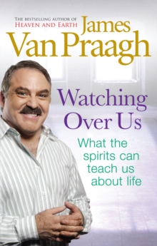 Watching Over Us : What the Spirits Can Teach Us About Life, Paperback Book