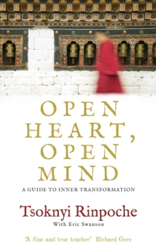Open Heart, Open Mind : A Guide to Inner Transformation, Paperback Book