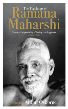 The Teachings of Ramana Maharshi (The Classic Collection), Paperback Book