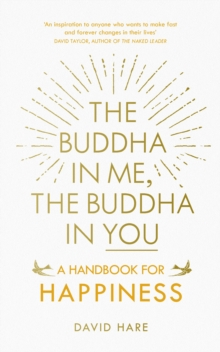 The Buddha in Me, The Buddha in You : A Handbook for Happiness, Paperback / softback Book