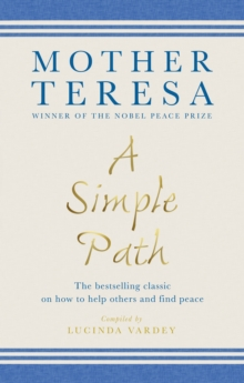 A Simple Path : The bestselling classic on how to help others and find peace, Paperback Book