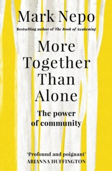 More Together Than Alone : The Power of Community, Paperback / softback Book