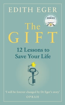 The Gift : 12 Lessons to Save Your Life, Hardback Book