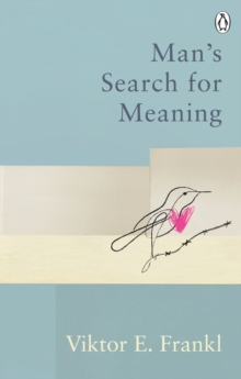 Man's Search For Meaning : Classic Editions, Paperback / softback Book