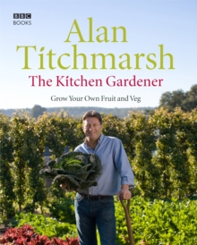 The Kitchen Gardener : Grow Your Own Fruit and Veg, Hardback Book
