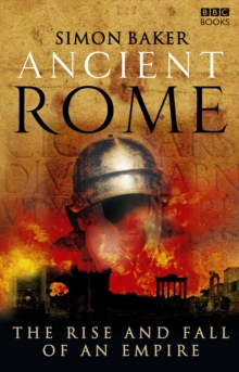 Ancient Rome: The Rise and Fall of an Empire, Paperback Book