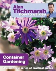 Alan Titchmarsh How to Garden: Container Gardening, Paperback Book