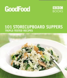 Good Food: 101 Store-cupboard Suppers : Triple-tested Recipes, Paperback Book