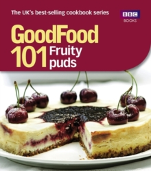 Good Food: 101 Fruity Puds : Triple-tested Recipes, Paperback Book