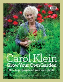 Grow Your Own Garden : How to propagate all your own plants, Hardback Book