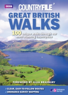 Countryfile: Great British Walks : 100 unique walks through our most stunning countryside, Paperback Book
