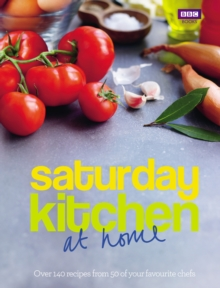 Saturday Kitchen: at home : Over 140 recipes from 50 of your favourite chefs, Hardback Book