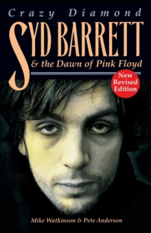 "Crazy Diamond : Syd Barrett and the Dawn of ""Pink Floyd"", Paperback Book"
