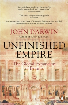 Unfinished Empire : The Global Expansion of Britain, Paperback Book