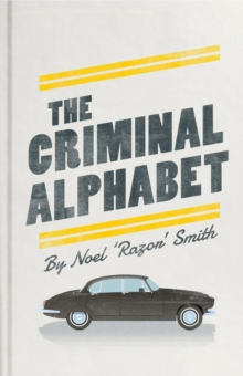 The Criminal Alphabet : An A-Z of Prison Slang, Hardback Book