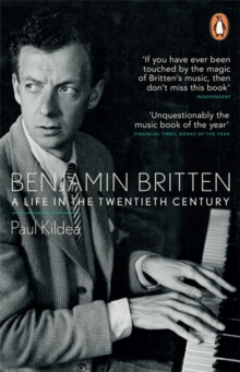 Benjamin Britten : A Life in the Twentieth Century, Paperback Book