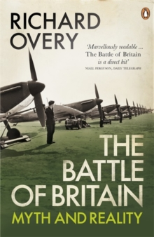 The Battle of Britain : Myth and Reality, Paperback Book